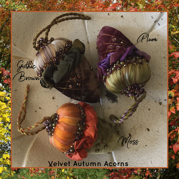 Autumn Velvet Acorn Ornaments, by Mary Jo Hiney