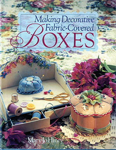 Book cover for Making Decorative Fabric Covered Boxes, by Mary Jo Hiney