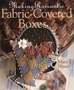 Book cover for Making Romantic Fabric Covered Boxes, by Mary Jo Hiney