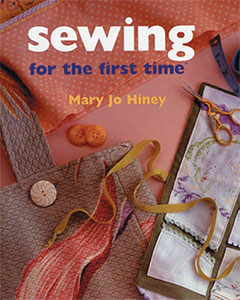 Sewing for the First Time, by Mary Jo Hiney
